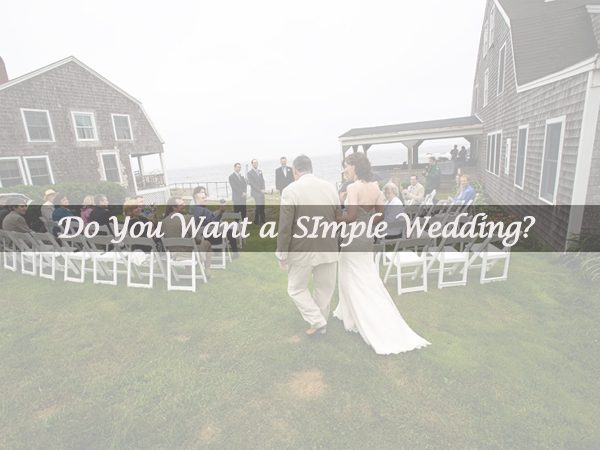 Do You Have Any Ideas about a Simple Wedding?