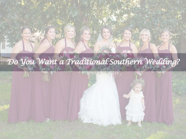 Do You Want a Traditional Southern Wedding?