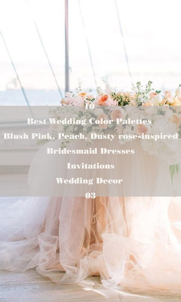 10 Best Wedding Color Palettes: Blush Pink, Peach, Dusty rose-inspired – 03