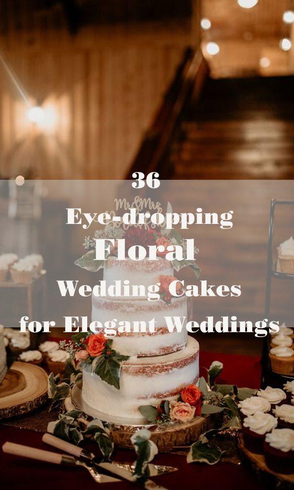 36 Eye-dropping Floral Wedding Cakes for Elegant Weddings