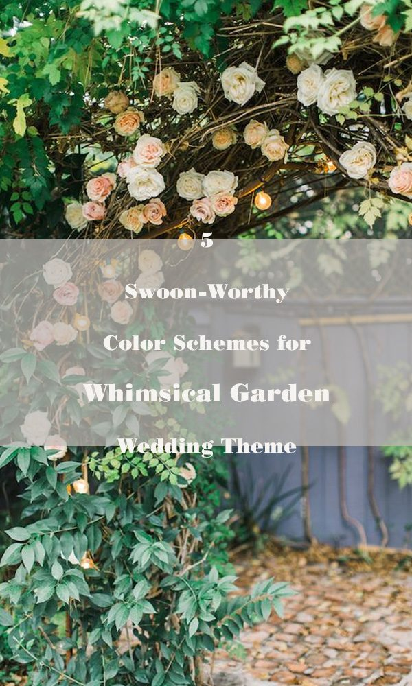 5 Swoon-Worthy Color Schemes for Whimsical Garden Wedding Theme