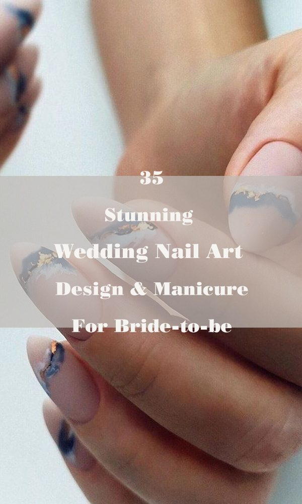 35 Stunning Wedding Nail Art Design & Manicure For Bride-to-be
