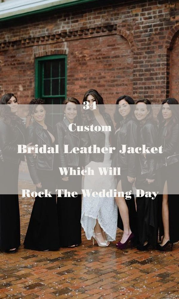 34 Custom Bridal Leather Jackets Which Will Rock The Wedding Day