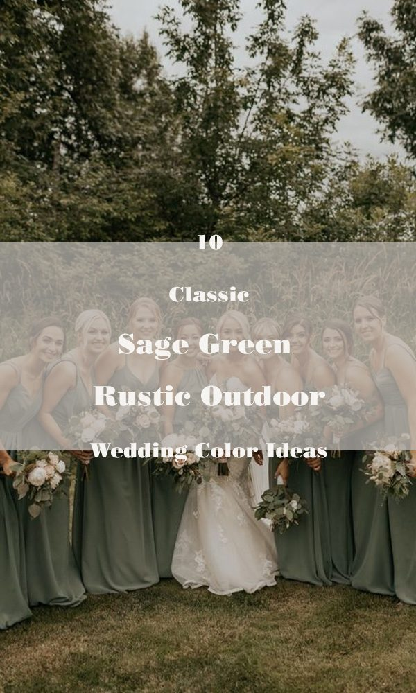 10 Classic Sage Green Rustic Outdoor Wedding Color Ideas