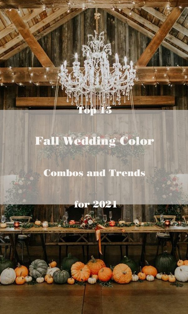 Top 15 Fall Wedding Color Combos and Trends for 2021