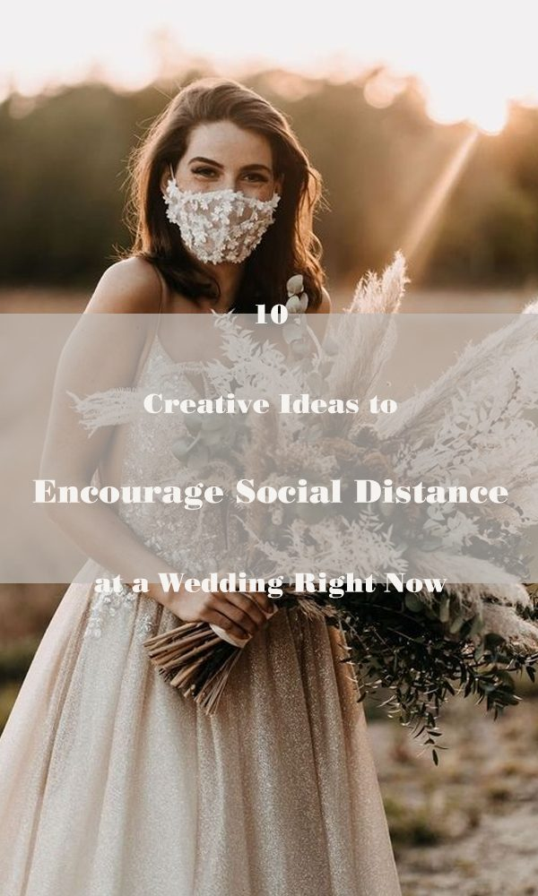 10 Creative Ideas to Encourage Social Distance at a Wedding Right Now