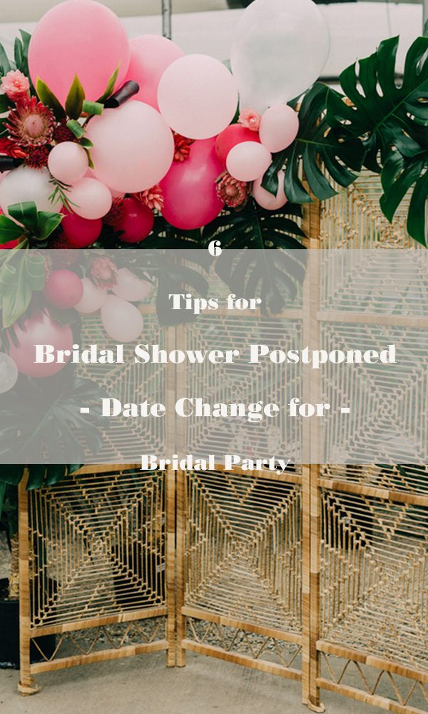 6 Tips for Bridal Shower Postponed – Change Bridal Shower Date