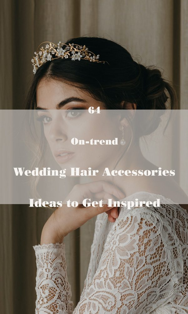 64 Stunning Wedding Hair Accessories Ideas to Get Inspired!