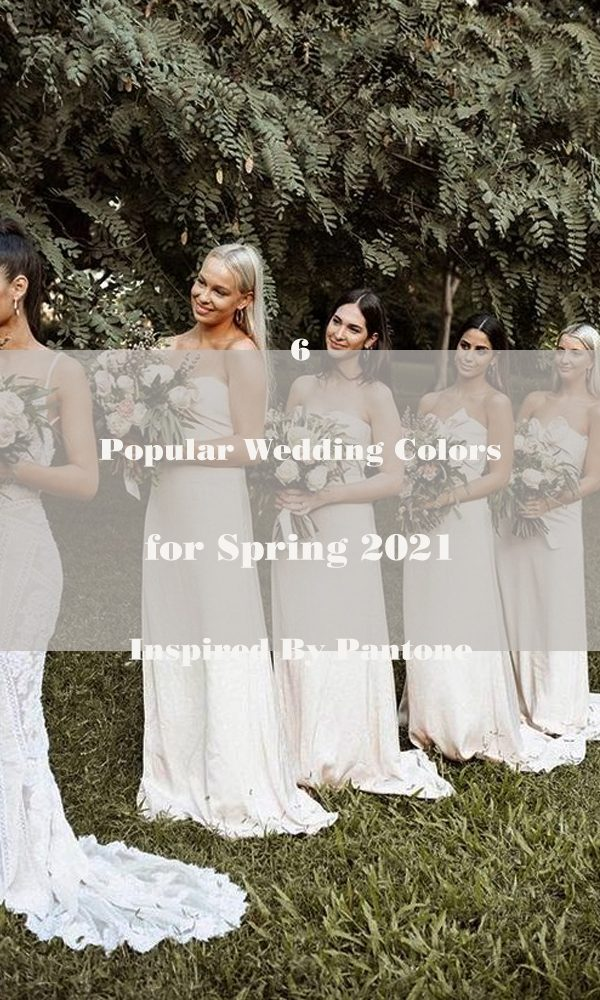 7 Popular Wedding Colors for Spring 2021 Inspired By Pantone
