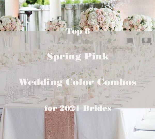 Top 8 Spring Pink Wedding Color Combos for 2021 Brides