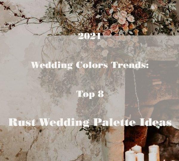 2021 Wedding Colors Trends: Top 5 Rust Wedding Palette Ideas