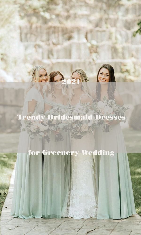 Trendy Bridesmaid Dresses for Greenery Wedding 2021