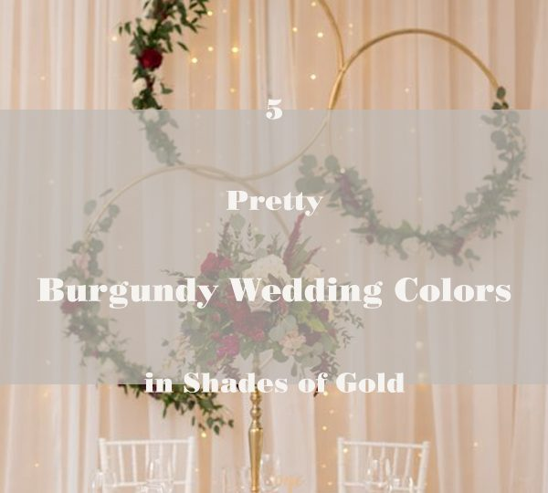 5 Pretty Burgundy Wedding Colors in Shades of Gold