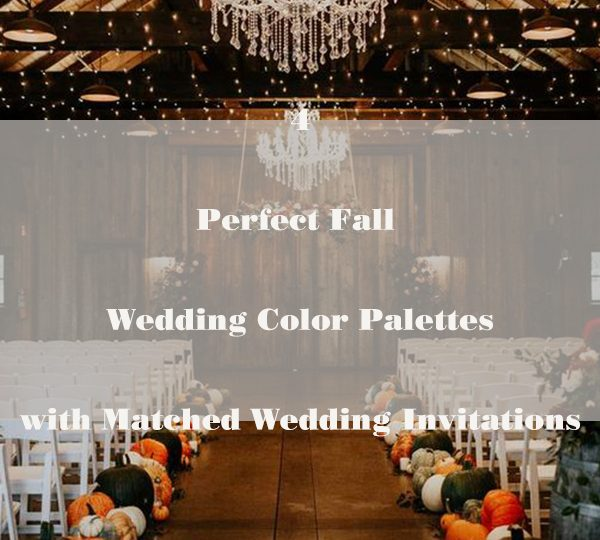 4 Perfect Fall Wedding Color Palettes with Matched Wedding Invitations